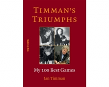 Timman's Triumphs: My Best 100 Games; Jan Timman - New In Chess 2020